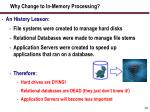 why change to in memory processing