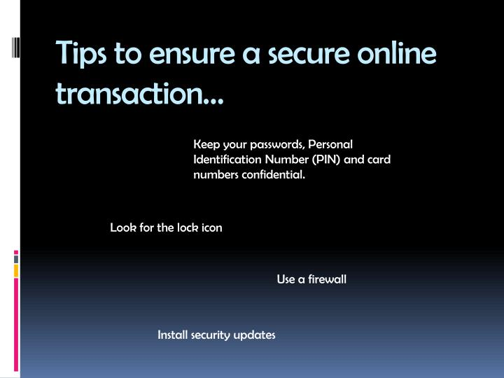 Tips to ensure a secure online transaction…
