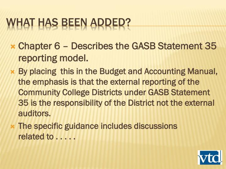 Chapter 6 – Describes the GASB Statement 35 reporting model.