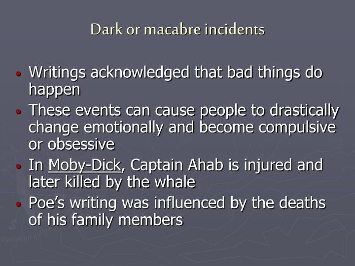 Dark or macabre incidents