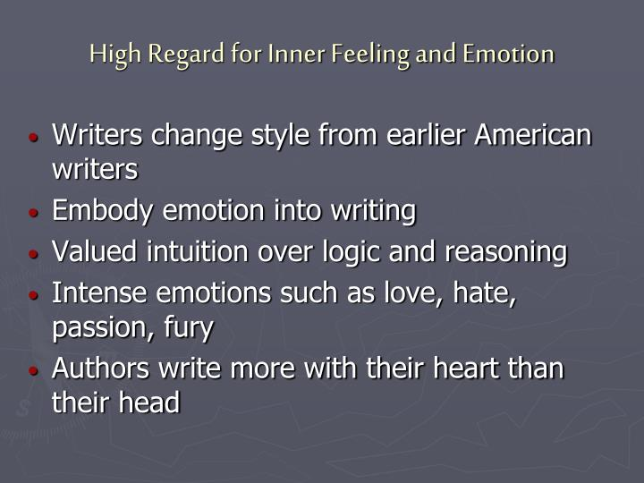 High Regard for Inner Feeling and Emotion