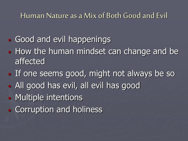 Human Nature as a Mix of Both Good and Evil