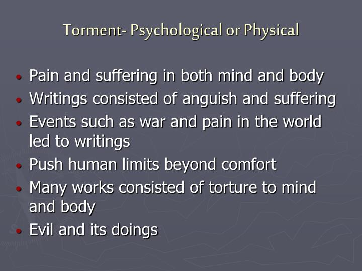 Torment- Psychological or Physical