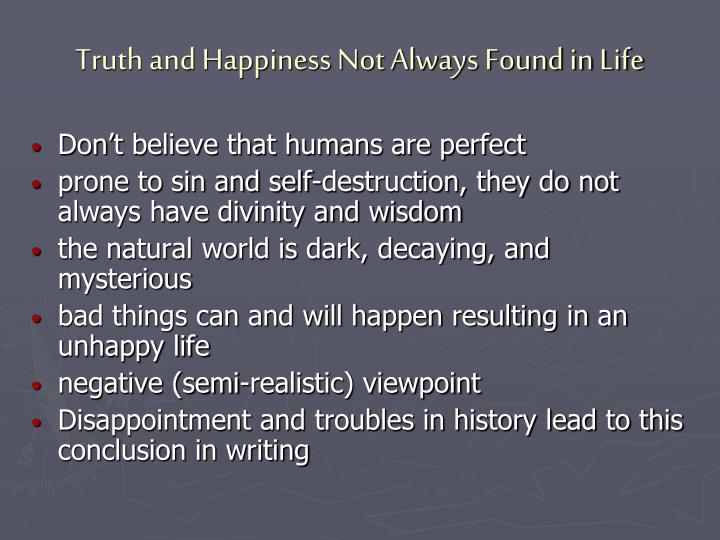 Truth and Happiness Not Always Found in Life