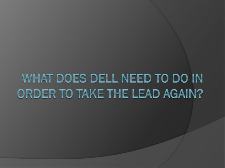 What does Dell need to do in order to take the lead again?