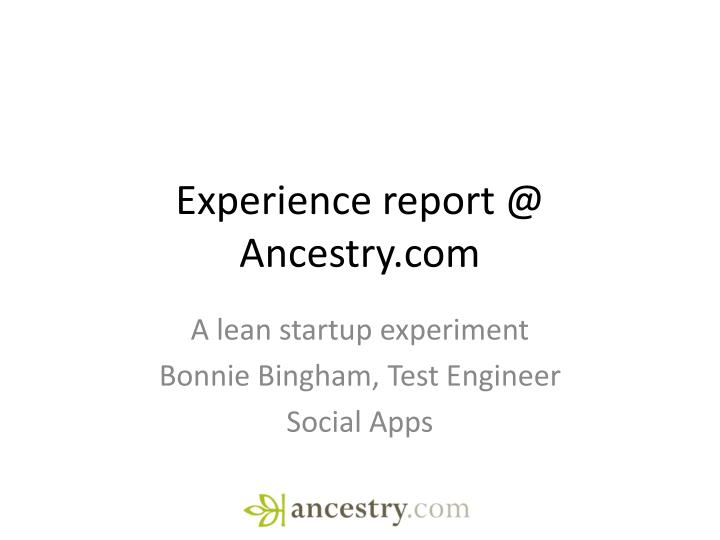 Experience report @ Ancestry.com