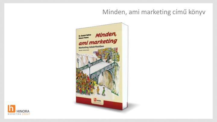 Minden, ami marketing című könyv