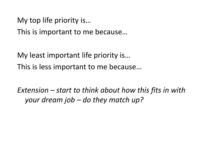 My top life priority is…