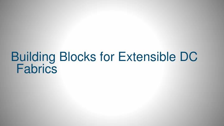 Building Blocks for Extensible