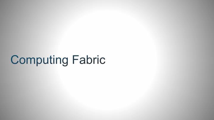 Computing Fabric