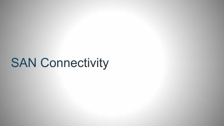 SAN Connectivity