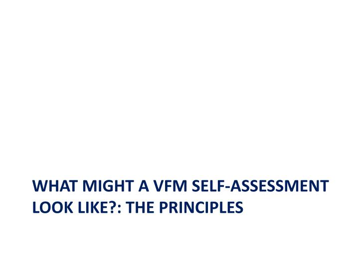 What might a VFM self-assessment look like?: the principles