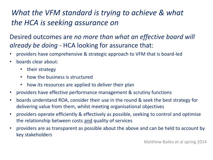 What the VFM standard is trying to achieve & what the HCA is seeking assurance on