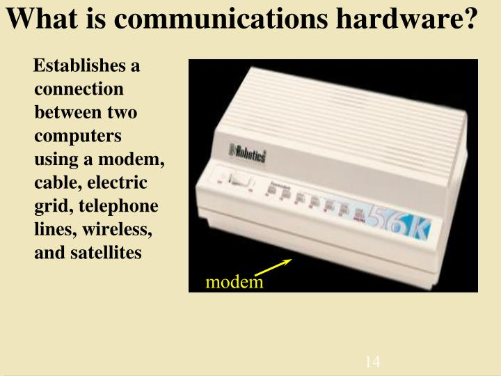 What is communications hardware?