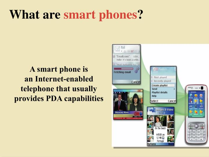 A smart phone is