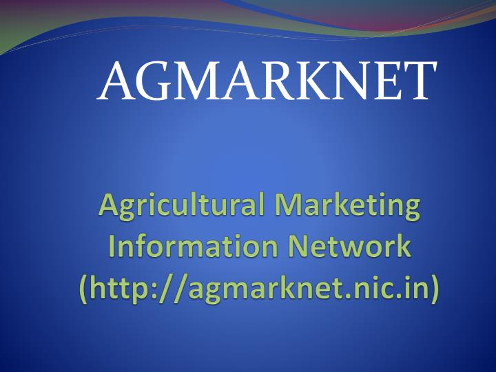 Agricultural marketing information network http agmarknet nic in
