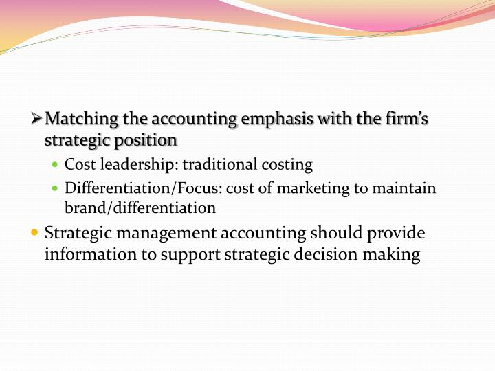 Matching the accounting emphasis with the firm's strategic position