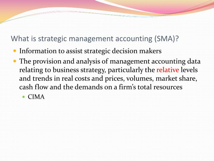 What is strategic management accounting (SMA)?