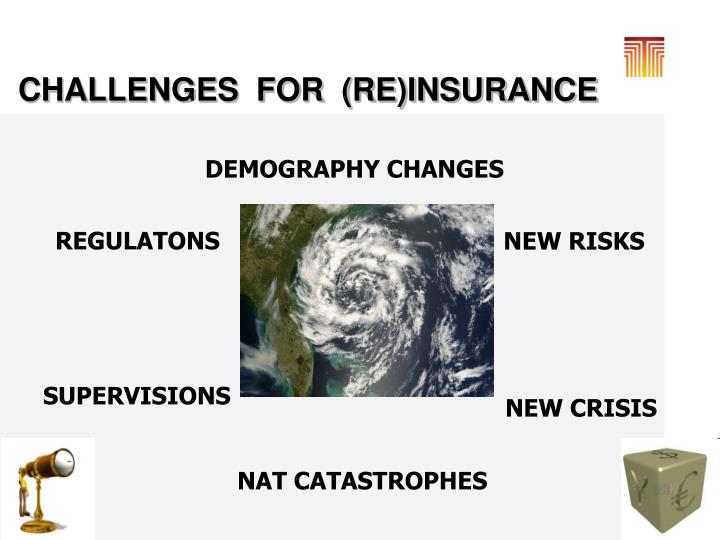 CHALLENGES  FOR  (RE)INSURANCE