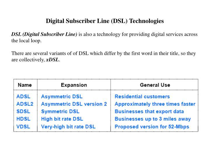 Digital Subscriber Line (DSL) Technologies