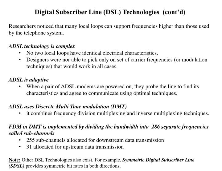 Digital Subscriber Line (DSL) Technologies  (cont'd)