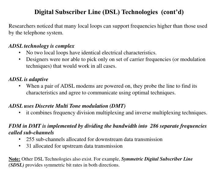 Digital Subscriber Line (DSL) Technologies  (cont'd)