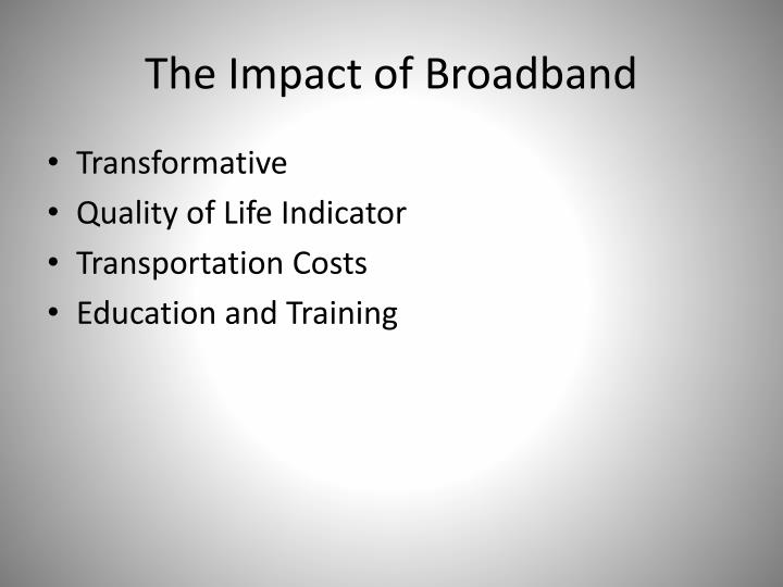The Impact of Broadband