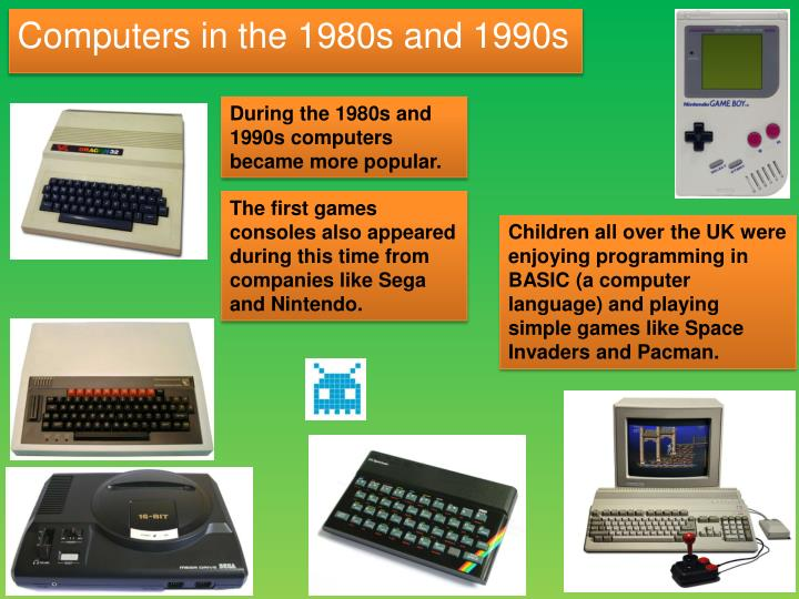 During the 1980s and 1990s computers became more popular.