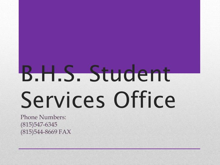 B.H.S. Student Services Office