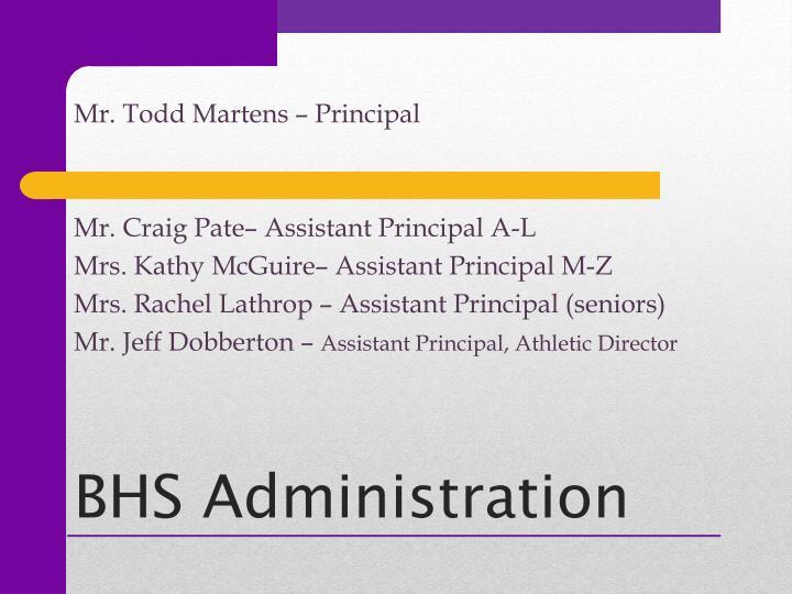 Mr. Todd Martens – Principal
