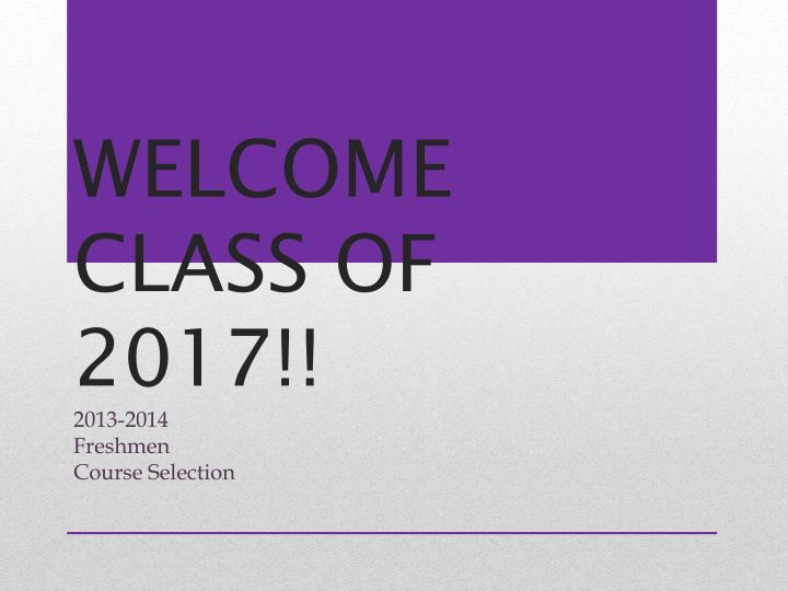 WELCOME CLASS OF