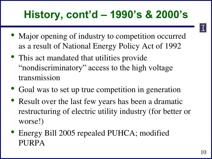 History, cont'd – 1990's & 2000's