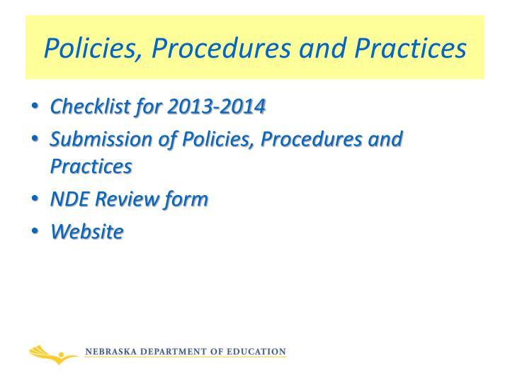 Policies, Procedures and Practices