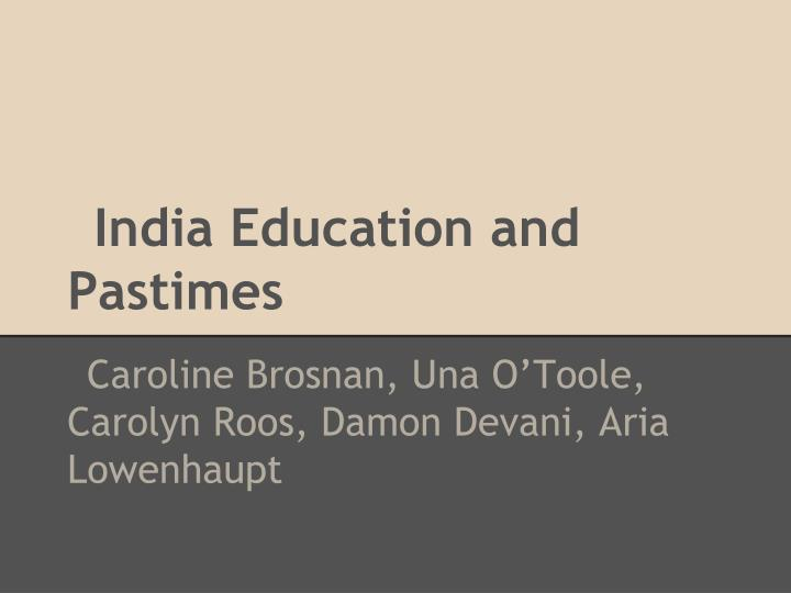 India education and pastimes