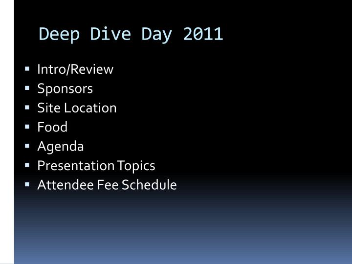 Deep Dive Day 2011