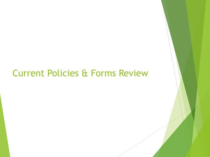 Current Policies & Forms Review