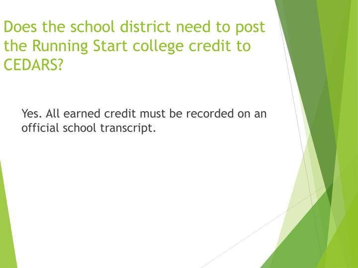 Does the school district need to post the Running Start college credit to CEDARS?