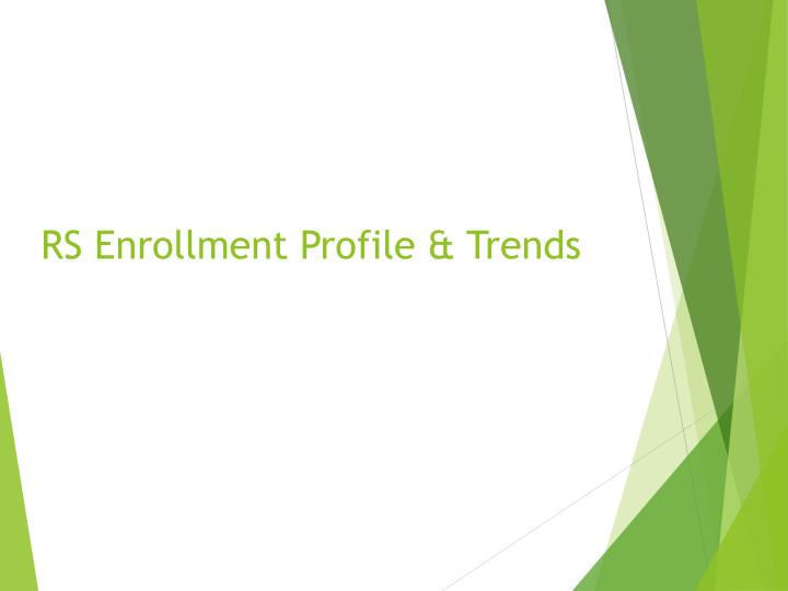 Rs enrollment profile trends