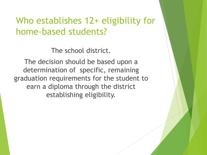 Who establishes 12+ eligibility for home-based students?