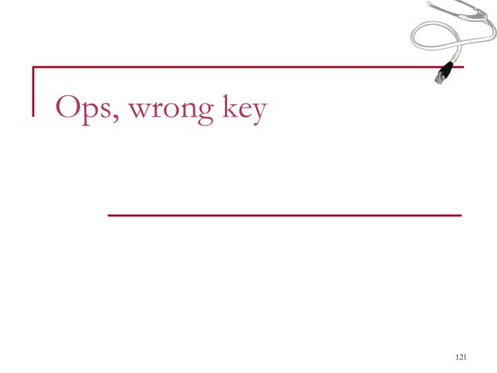 Ops, wrong key