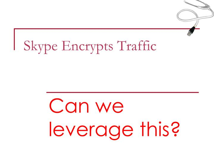 Skype Encrypts Traffic