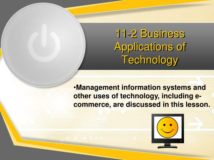 11-2 Business Applications of Technology