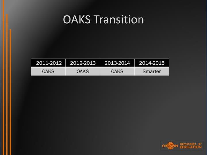 OAKS Transition