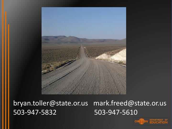 bryan.toller@state.or.us   mark.freed@state.or.us