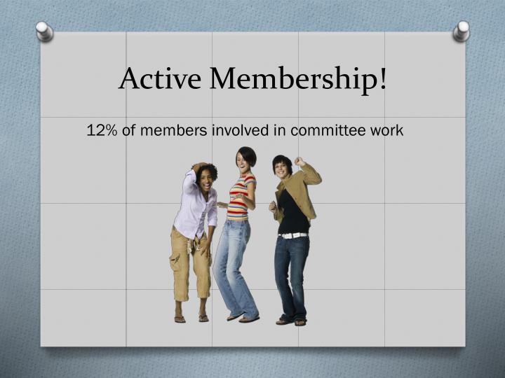 Active Membership!