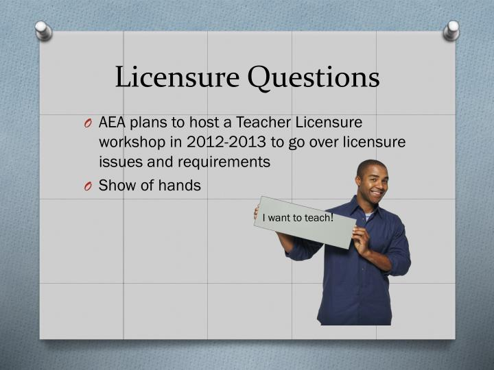 Licensure Questions