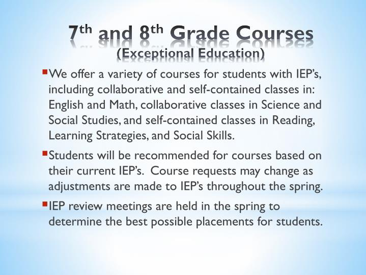 We offer a variety of courses for students with IEP's, including collaborative and self-contained classes in: