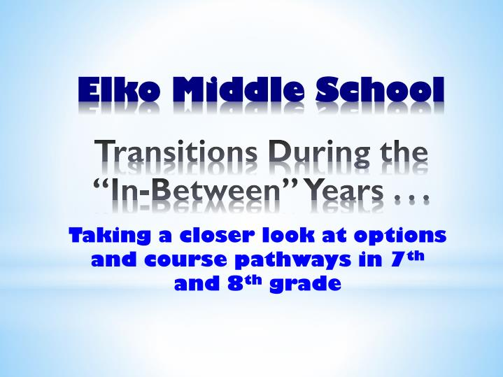Elko middle school transitions during the in between years