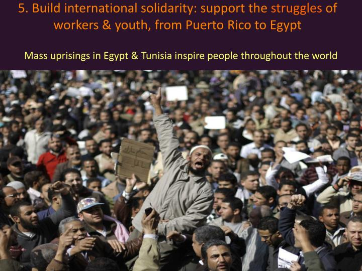 5. Build international solidarity: support the