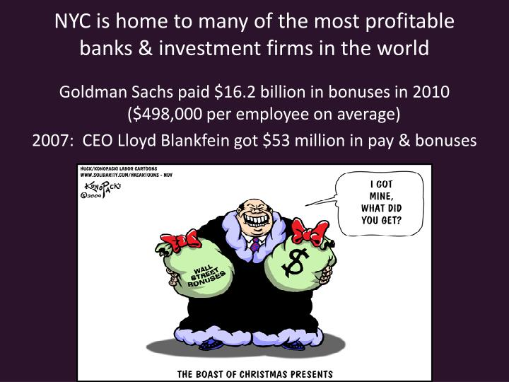 NYC is home to many of the most profitable banks & investment firms in the world